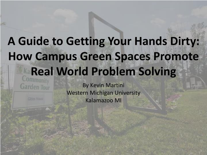a guide to getting your hands dirty how campus green spaces promote real world problem solving n.