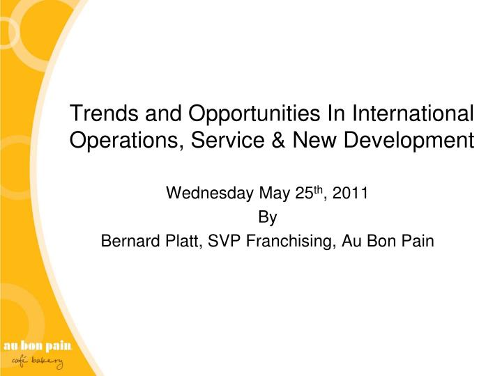 trends and opportunities in international operations service new development n.