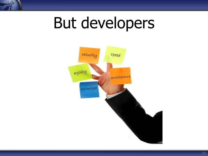 But developers