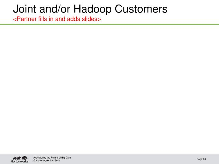 Joint and/or Hadoop Customers
