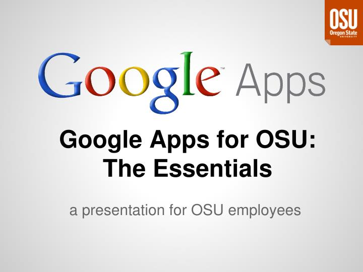 google apps for osu the essentials n.