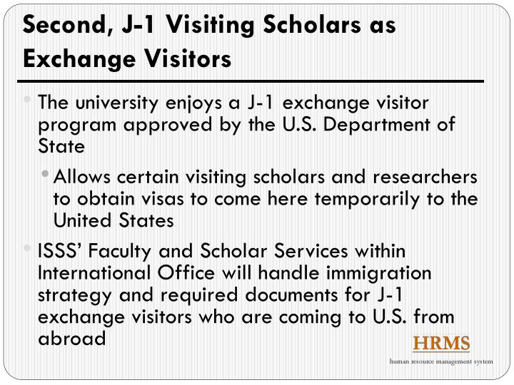 Second, J-1 Visiting Scholars as Exchange Visitors