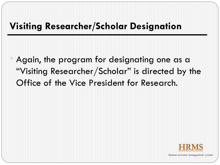 Visiting Researcher/Scholar Designation