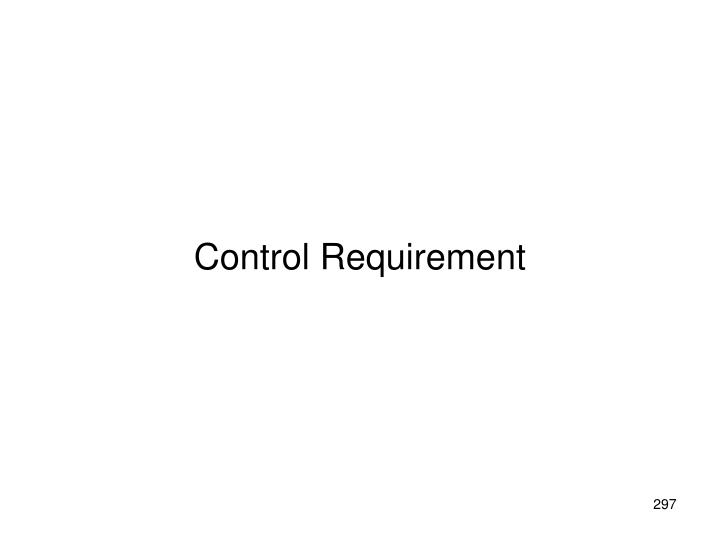 Control Requirement