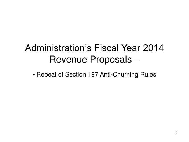Administration's Fiscal Year 2014 Revenue Proposals –
