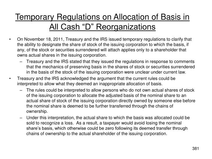 "Temporary Regulations on Allocation of Basis in All Cash ""D"" Reorganizations"