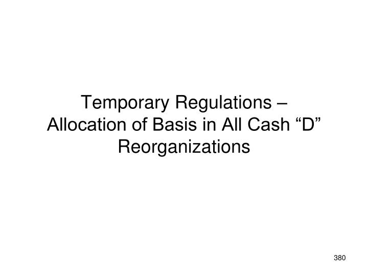 Temporary Regulations –