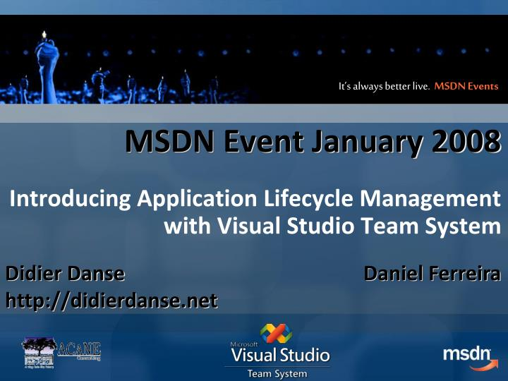 Msdn event january 2008 introducing application lifecycle management with visual studio team system