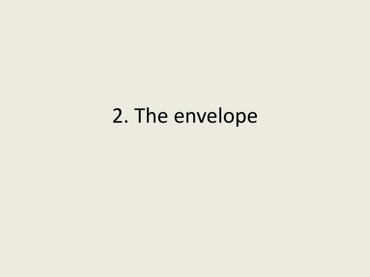 2. The envelope