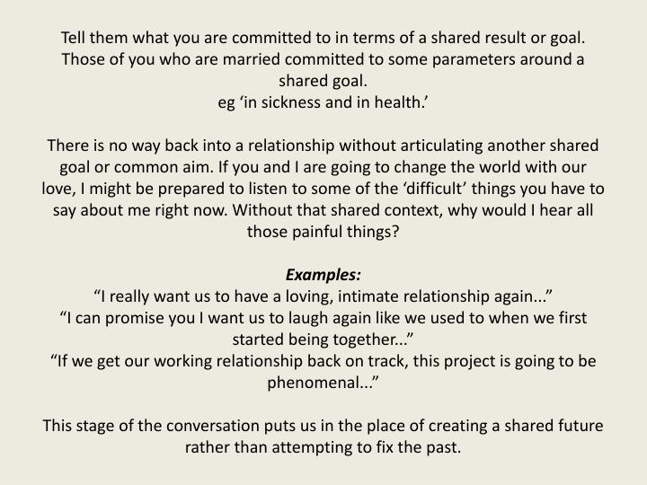 Tell them what you are committed to in terms of a shared result or