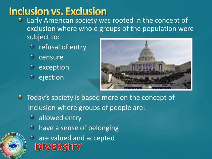 Inclusion vs. Exclusion
