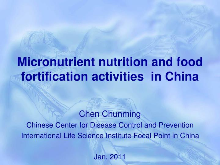 micronutrient nutrition and food fortification activities in china n.