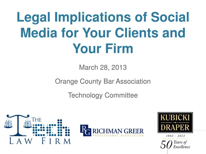 Legal implications of social media for your clients and your firm