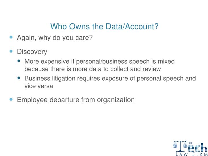 Who Owns the Data/Account?