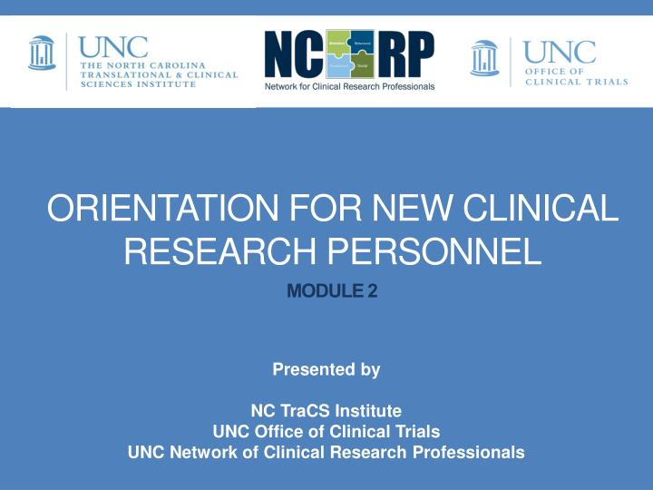 orientation for new clinical research personnel module 2 n.