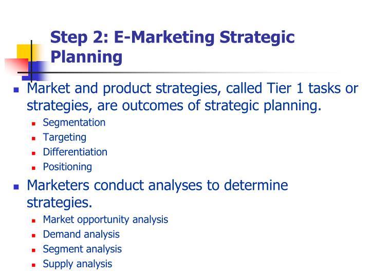 Step 2: E-Marketing Strategic Planning