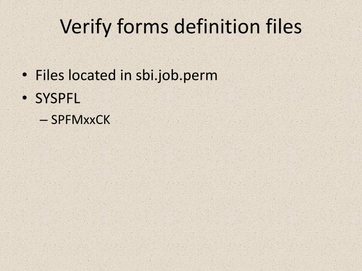 Verify forms definition files