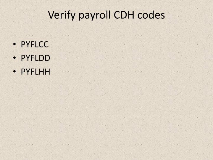 Verify payroll CDH codes