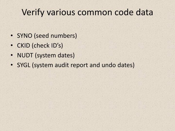 Verify various common code data