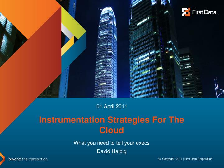instrumentation strategies for the cloud n.