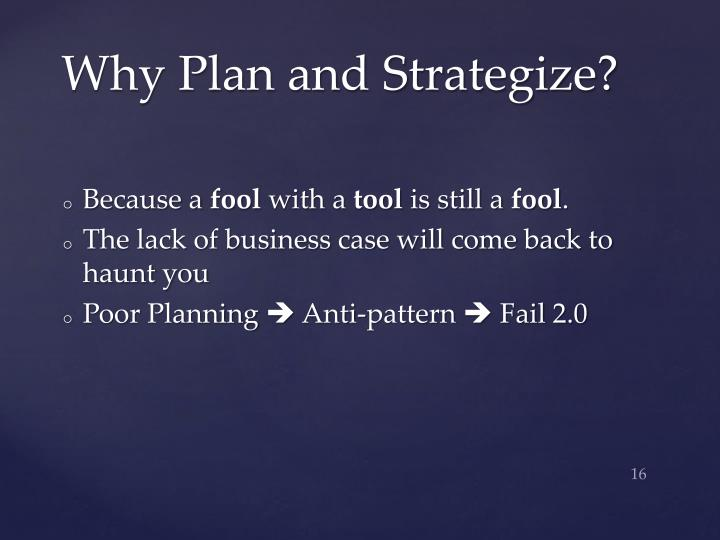 Why Plan and Strategize?