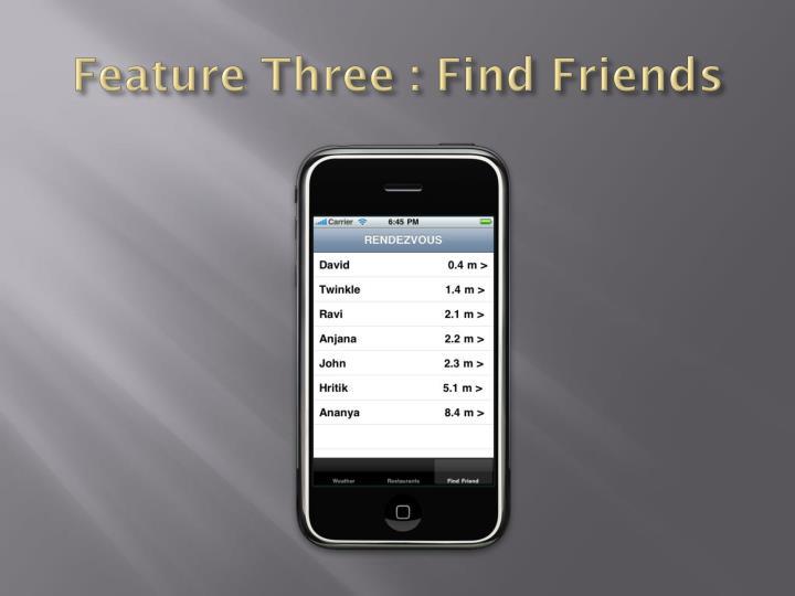 Feature Three : Find Friends