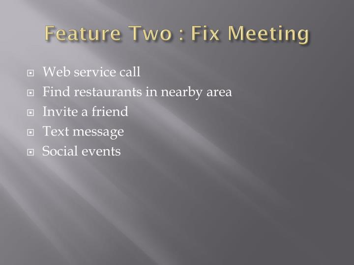 Feature Two : Fix Meeting
