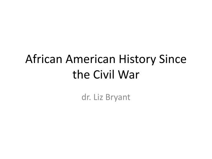 african american history since the civil war n.