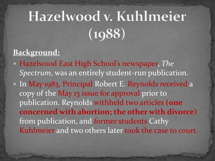 hazelwood vs kuhlmeier an essay View this case and other resources at: citation 484 us 260, 108 s ct 562, 98 l ed 2d 592, 1988 us brief fact summary a school principal.