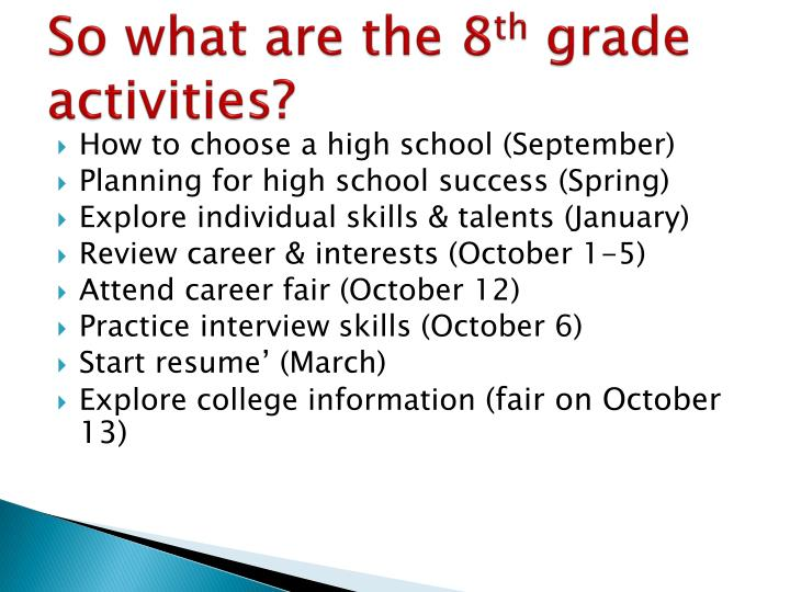 So what are the 8 th grade activities