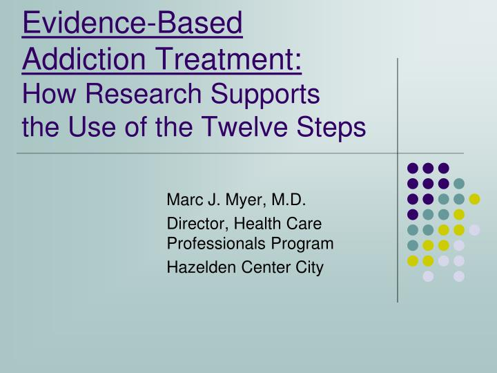 evidence based addiction treatment how research supports the use of the twelve steps