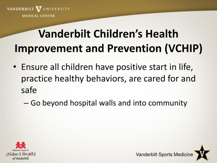 Vanderbilt Children's Health Improvement and Prevention (VCHIP)