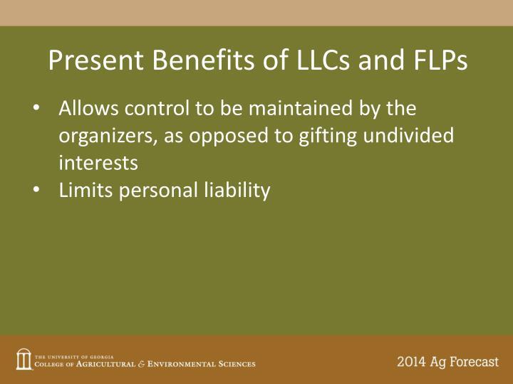 Present Benefits of LLCs and FLPs