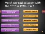match the club location with the 1 st in 1918 1921