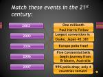match these events in the 21 st century