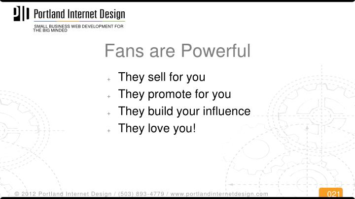 Fans are Powerful