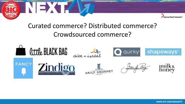 Curated commerce? Distributed commerce? Crowdsourced commerce?