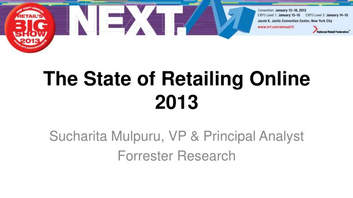 The state of retailing online 2013