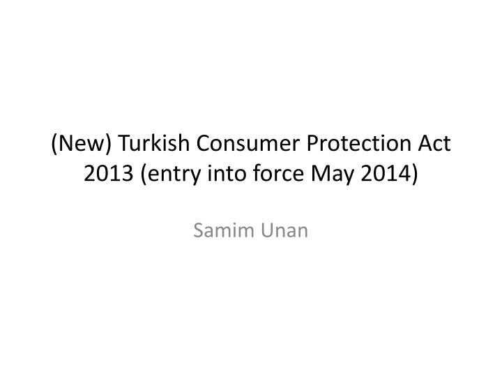 new turkish consumer protection act 2013 entry into force may 2014 n.