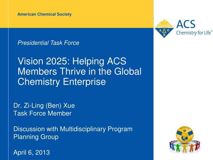 Vision 2025 helping acs members thrive in the global chemistry enterprise