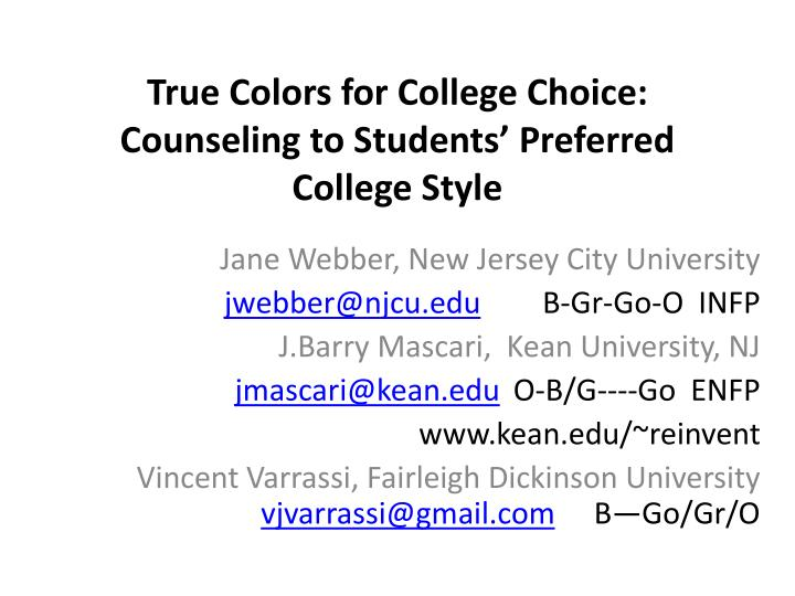 true colors for college choice counseling to students preferred college style n.