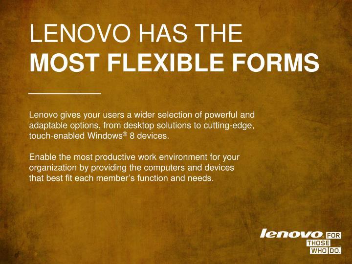 LENOVO HAS THE