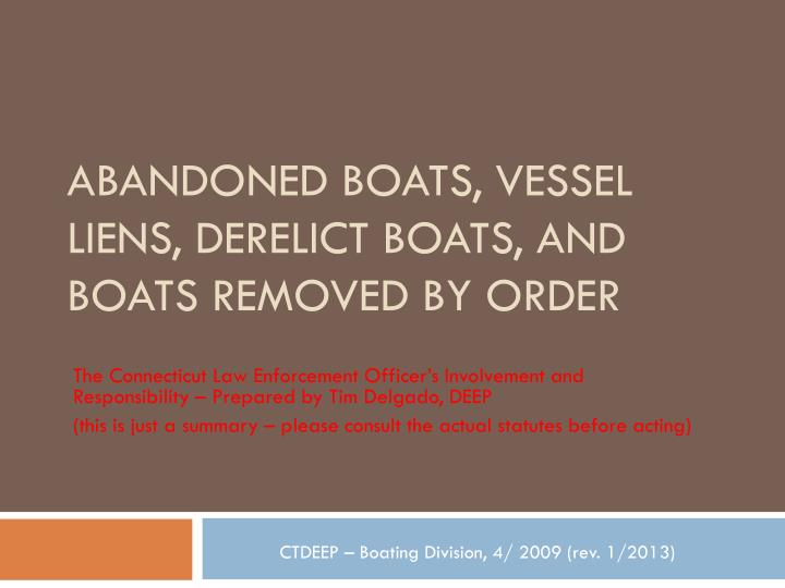 abandoned boats vessel liens derelict boats and boats removed by order n.