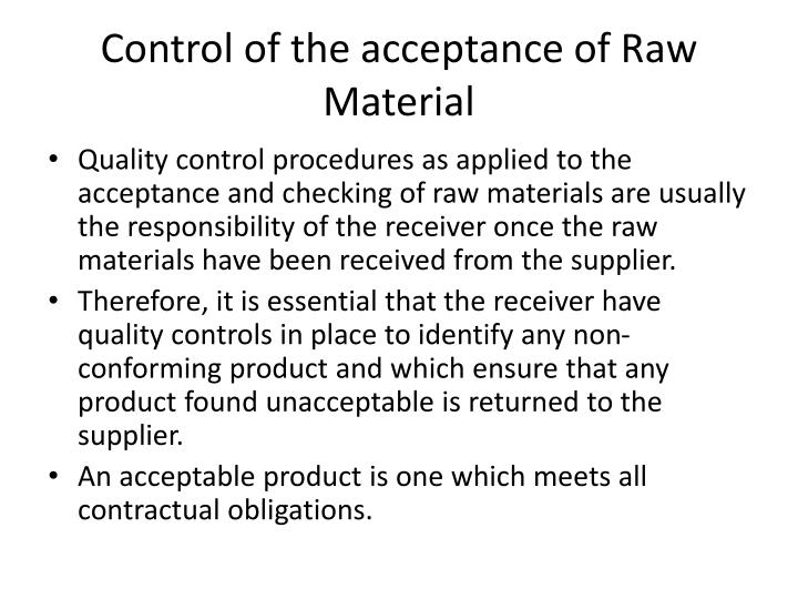 Control of the acceptance of raw material