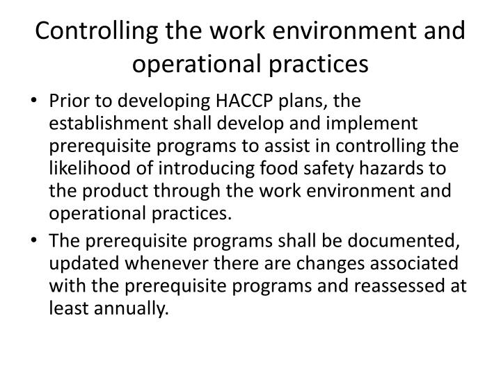 Controlling the work environment and operational practices