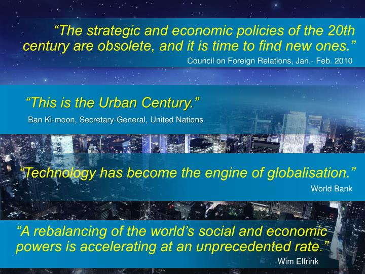 """""""The strategic and economic policies of the 20th century are obsolete, and it is time to find new ones."""""""