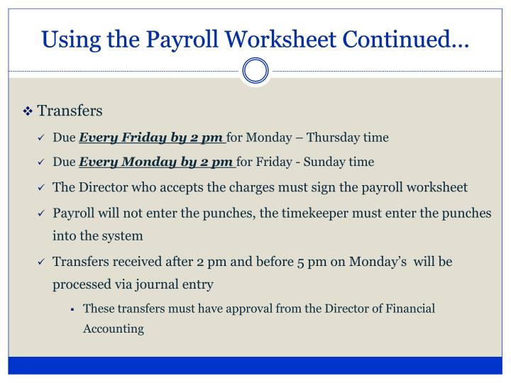 Using the Payroll Worksheet Continued…