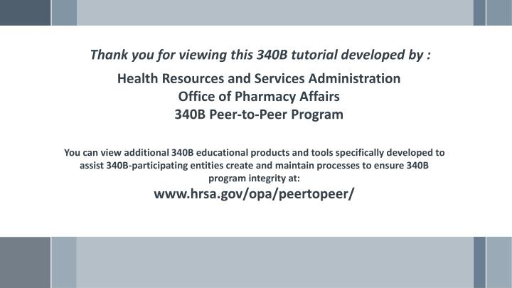 Thank you for viewing this 340B tutorial developed