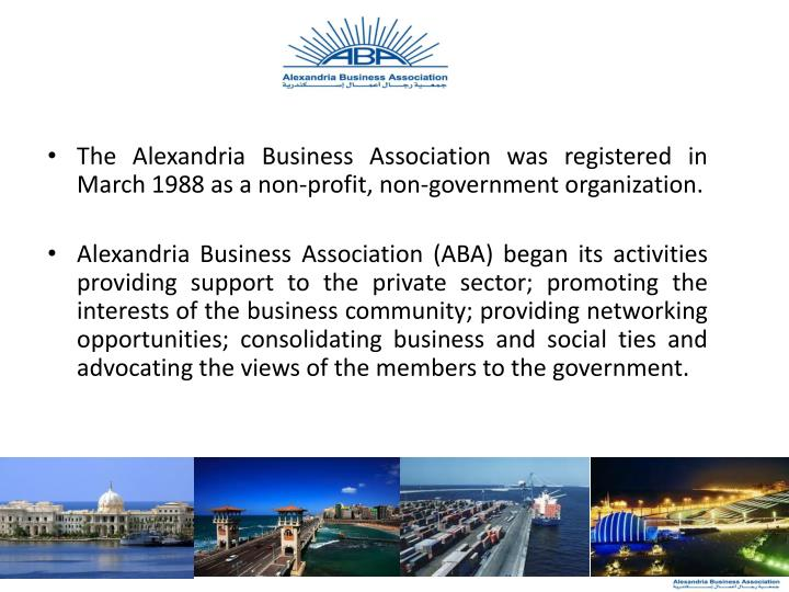 The Alexandria Business Association was registered in March 1988 as a non-profit, non-government org...