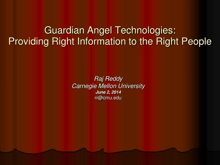 Guardian angel technologies providing right information to the right people